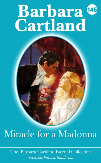 Miracle For A Madonna ebook by Barbara Cartland