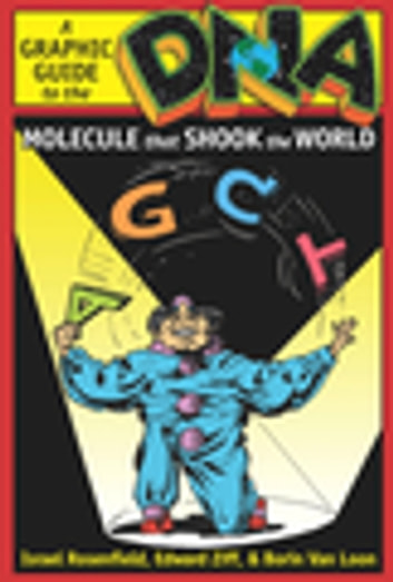 DNA: A Graphic Guide to the Molecule that Shook the World ebook by Israel Rosenfield,Edward Ziff,Borin Van Loon