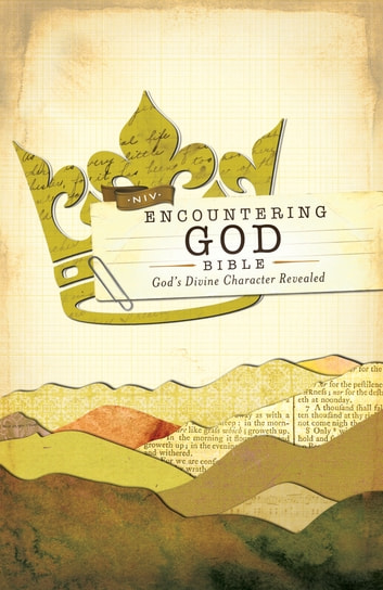 NIV, Encountering God Bible, eBook - God's Divine Character Revealed ebook by Zondervan