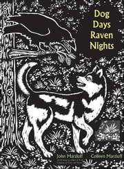 Dog Days, Raven Nights ebook by John M. Marzluff,Colleen Marzluff,Bernd Heinrich,Evon Zerbetz