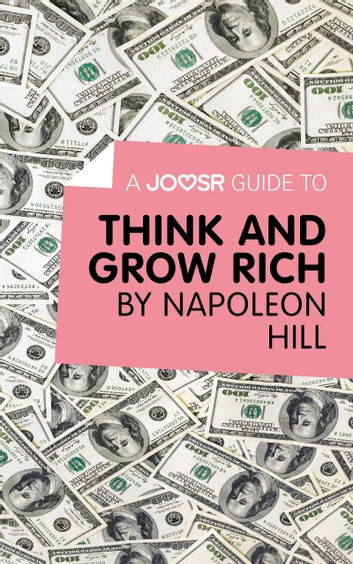 A Joosr Guide to… Think and Grow Rich by Napoleon Hill ebook by Joosr