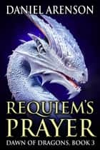 Requiem's Prayer ebook by Daniel Arenson