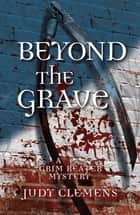 Beyond the Grave ebook by Judy Clemens