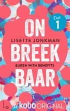 Onbreekbaar: Buren with Benefits ebook by Lisette Jonkman
