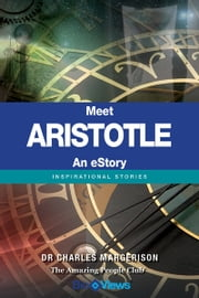 Meet Aristotle - An eStory - Inspirational Stories ebook by Charles Margerison
