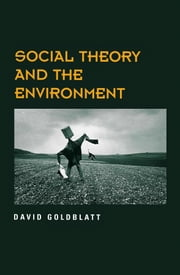 Social Theory and the Environment ebook by David Goldblatt