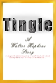 Tingle ebook by Walter Hopkins