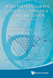 Wavefronts and Rays:As Characteristics and Asymptotics - As Characteristics and Asymptotics ebook by Andrej Bóna,Michael A Slawinski