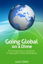 Going Global on a Dime ebook by Lauri Elliott