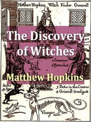 Witches in Europe - The Discovery of Witches, PLUS, The Witch-cult in Western Europe ebook by Matthew Hopkins,Margaret Alice Murray