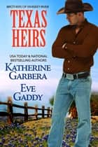 Texas Heirs ekitaplar by Katherine Garbera, Eve Gaddy
