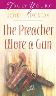 The Preacher Wore A Gun ebook by Joyce Livingston