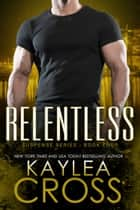 Relentless ebook by Kaylea Cross