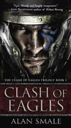 Clash of Eagles ebook by Alan Smale