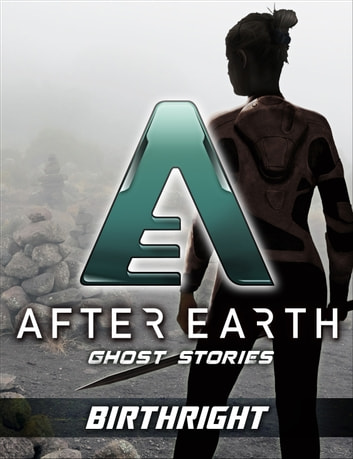 Birthright - After Earth: Ghost Stories (Short Story) ebook by Peter David