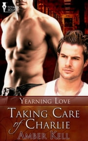 Taking Care of Charlie ebook by Amber Kell