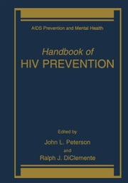 Handbook of HIV Prevention ebook by John L. Peterson,Ralph J. DiClemente