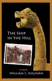 The Ship in the Hill ebook by William Sullivan