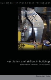 Ventilation and Airflow in Buildings - Methods for Diagnosis and Evaluation ebook by Claude-Alain Roulet