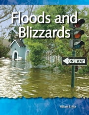 Floods and Blizzards: Forces in Nature: Science Readers ebook by Rice, William B.