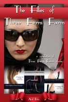 The Fillies of Three Ferns Farm ebook by Andi Binks