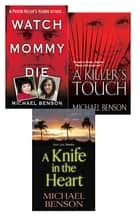 Michael Benson's True Crime Bundle: Watch Mommy Die, A Killer's Touch & A Knife In The Heart ebook by Michael Benson