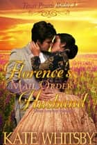 Florence's Mail Order Husband - Texas Prairie Brides ebook by