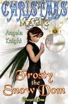 Frosty the Snow Dom ebook by Angela Knight