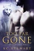 Too Far Gone ebook by K.C. Stewart