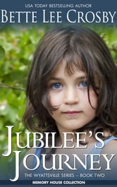 Jubilee's Journey - Memory House Collection ebook by Bette Lee Crosby
