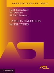 Lambda Calculus with Types ebook by Henk Barendregt,Wil Dekkers,Richard Statman