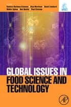 Global Issues in Food Science and Technology ebook by Gustavo V. Barbosa-Canovas,Alan Mortimer,David Lineback,Walter Spiess,Ken Buckle,Paul Colonna