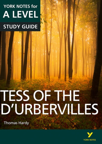 Tess of the D'Urbervilles: York Notes for A-level ebook by Dr Karen Sayer,Dr Beth Palmer