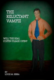 The Reluctant Vampire ebook by Louis M. Serra