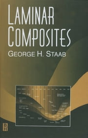 Laminar Composites ebook by George Staab, Educated to Ph.D. at Purdue