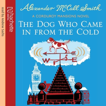 The Dog Who Came In From The Cold audiobook by Alexander McCall Smith