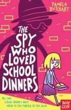 The Spy Who Loved School Dinners ebook by Pamela Butchart, Thomas Flintham