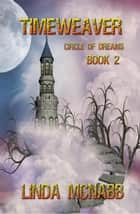 Timeweaver - Circle of Dreams, #2 ebook by Linda McNabb