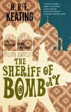 Sheriff of Bombay, The ebook by H. R. F. Keating, Vaseem Khan