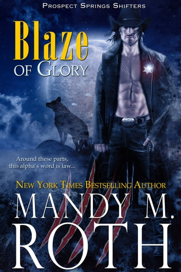 Blaze of Glory ebook by Mandy M. Roth
