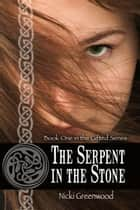 The Serpent in the Stone ebook by Nicki  Greenwood