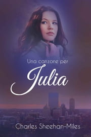 Una canzone per Julia ebook by Charles Sheehan-Miles
