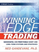 Winning Edge Trading - Successful and Profitable Short and Long-Term Systems and Strategies ebook by Ned Gandevani