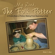 My Dad, The Folk Potter ebook by Blaka Y. Abee