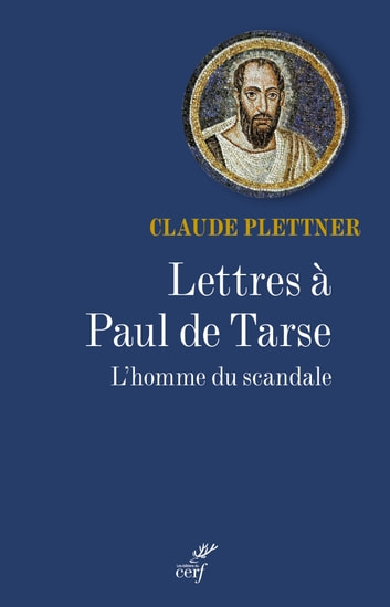 Lettres à Paul de Tarse - L'homme du scandale ebook by Claude Plettner