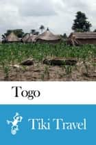 Togo Travel Guide - Tiki Travel ebook by Tiki Travel