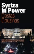 Syriza in Power - Reflections of an Accidental Politician ebook by Costas Douzinas