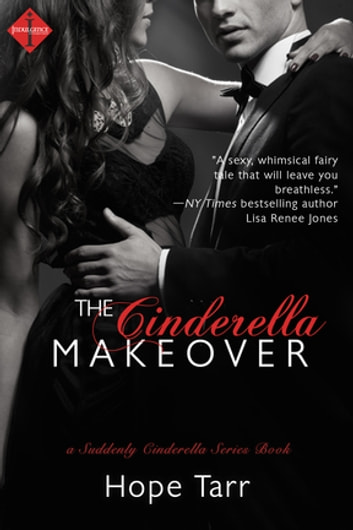 The Cinderella Makeover - A Suddenly Cinderella Series Book eBook by Hope Tarr
