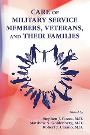 Care of Military Service Members, Veterans, and Their Families ebook by Stephen J. Cozza,Matthew N. Goldenberg,Robert J. Ursano