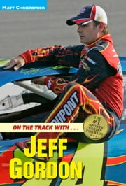 On the Track with...Jeff Gordon ebook by Matt Christopher